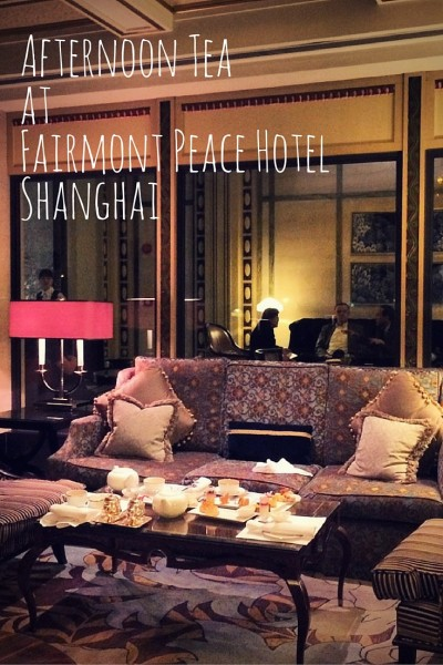 afternoon tea at fairmont peace hotel shanghai