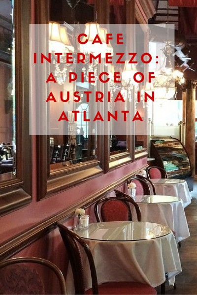 Cafe Intermezzo Atlanta Georgia_ A Piece of Austria in Atlanta